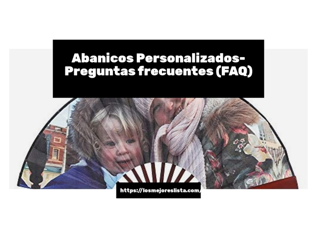 Los Mejores Abanicos Personalizados – Guía de compra, Opiniones y Comparativa del 2021 (España)