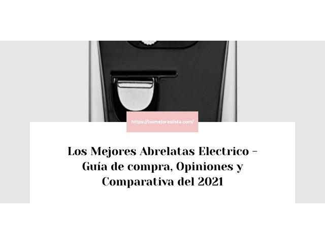Los Mejores Abrelatas Electrico – Guía de compra, Opiniones y Comparativa del 2021 (España)