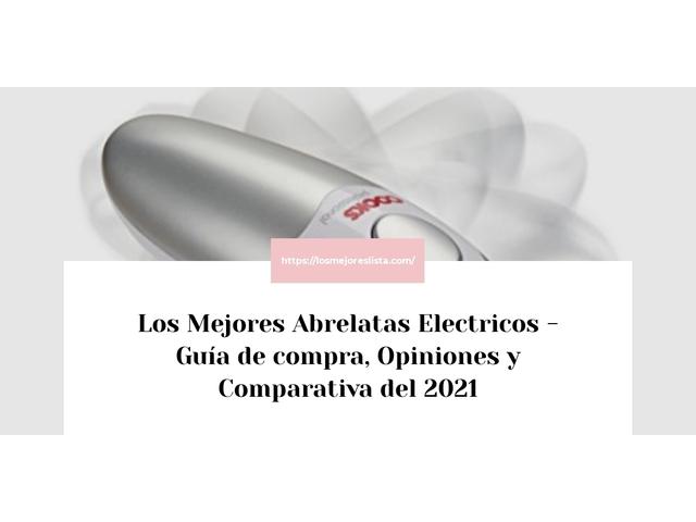 Los Mejores Abrelatas Electricos – Guía de compra, Opiniones y Comparativa del 2021 (España)