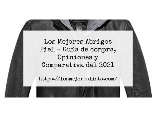 Los Mejores Abrigos Piel – Guía de compra, Opiniones y Comparativa del 2021 (España)