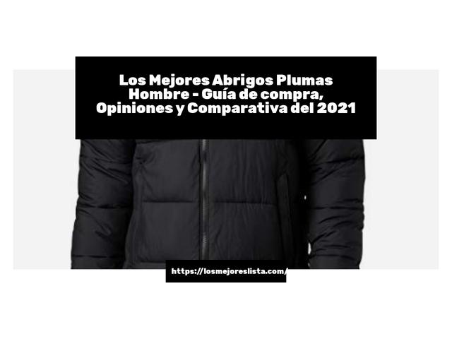 Los Mejores Abrigos Plumas Hombre – Guía de compra, Opiniones y Comparativa del 2021 (España)