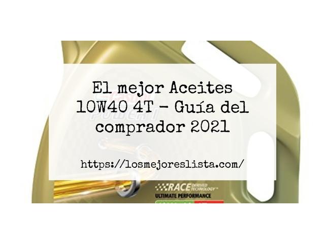 Los Mejores Aceites 10W40 4T – Guía de compra, Opiniones y Comparativa del 2021 (España)