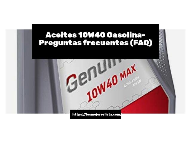 Los Mejores Aceites 10W40 Gasolina – Guía de compra, Opiniones y Comparativa del 2021 (España)