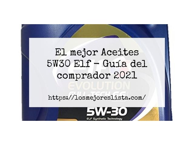 Los Mejores Aceites 5W30 Elf – Guía de compra, Opiniones y Comparativa del 2021 (España)