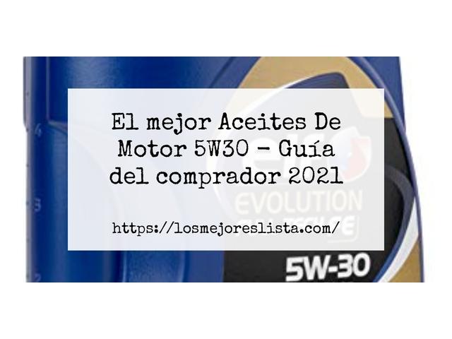 Los Mejores Aceites De Motor 5W30 – Guía de compra, Opiniones y Comparativa del 2021 (España)