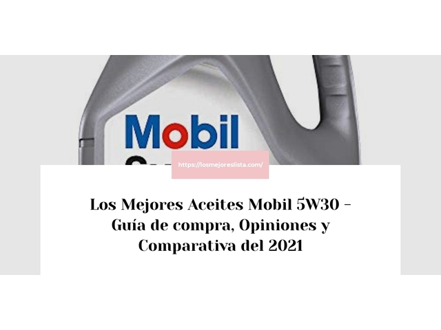 Los Mejores Aceites Mobil 5W30 – Guía de compra, Opiniones y Comparativa del 2021 (España)