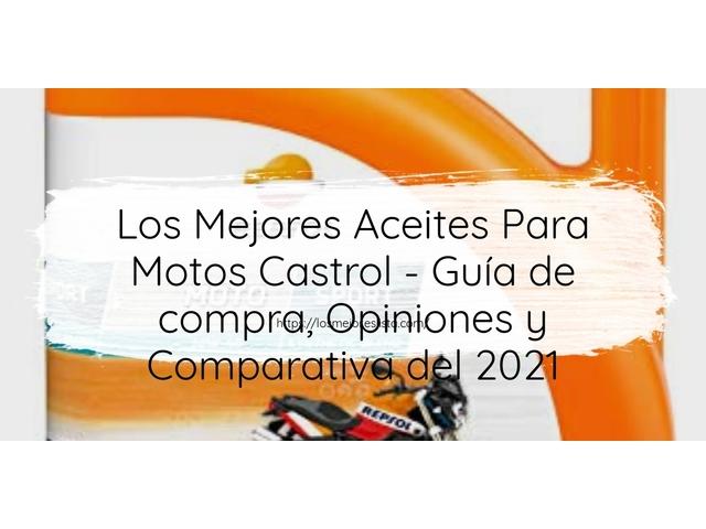 Los Mejores Aceites Para Motos Castrol – Guía de compra, Opiniones y Comparativa del 2021 (España)