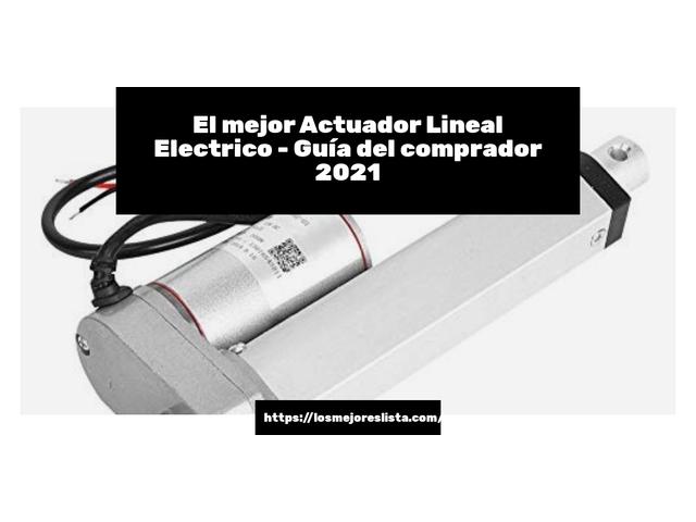Los Mejores Actuador Lineal Electrico – Guía de compra, Opiniones y Comparativa del 2021 (España)