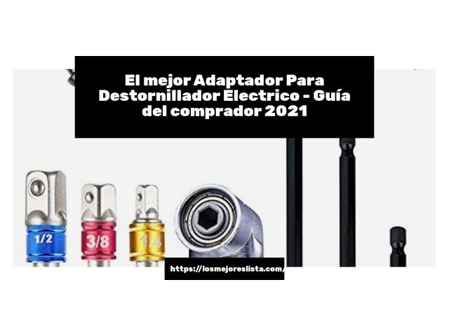 Los Mejores Adaptador Para Destornillador Electrico – Guía de compra, Opiniones y Comparativa del 2021 (España)