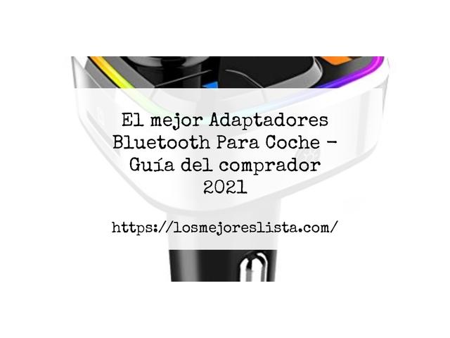 Los Mejores Adaptadores Bluetooth Para Coche – Guía de compra, Opiniones y Comparativa del 2021 (España)