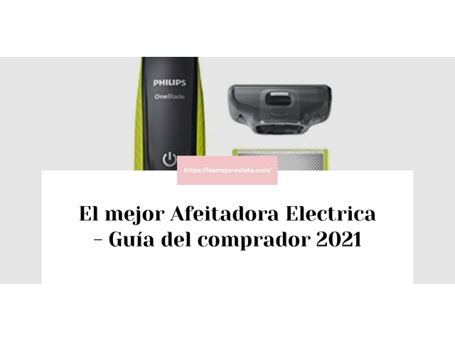Los Mejores Afeitadora Electrica – Guía de compra, Opiniones y Comparativa del 2021 (España)