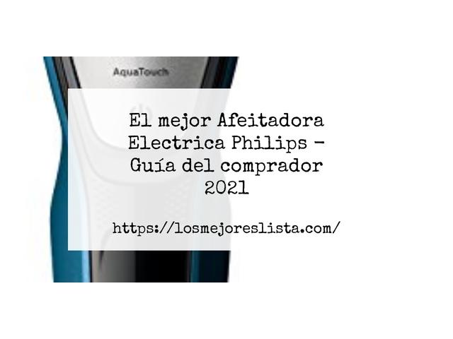 Los Mejores Afeitadora Electrica Philips – Guía de compra, Opiniones y Comparativa del 2021 (España)
