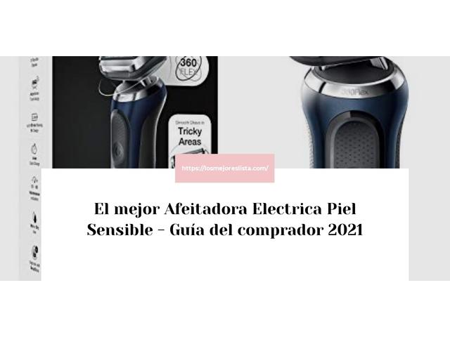 Los Mejores Afeitadora Electrica Piel Sensible – Guía de compra, Opiniones y Comparativa del 2021 (España)