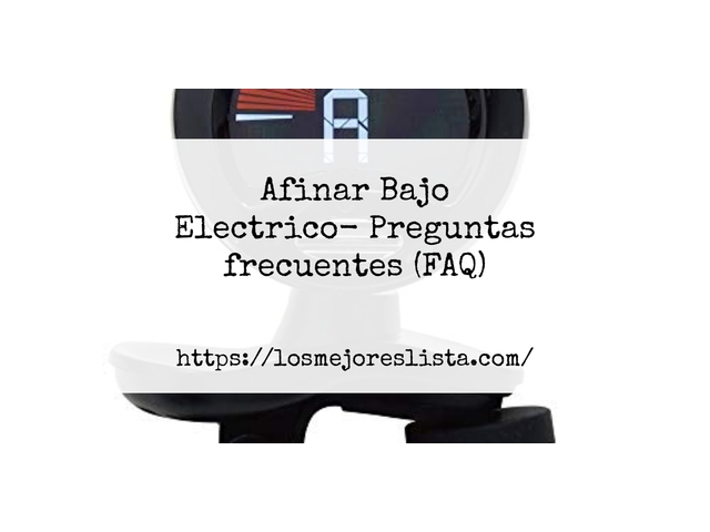 Los Mejores Afinar Bajo Electrico – Guía de compra, Opiniones y Comparativa del 2021 (España)
