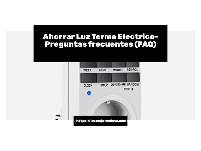 Los Mejores Ahorrar Luz Termo Electrico – Guía de compra, Opiniones y Comparativa del 2021 (España)