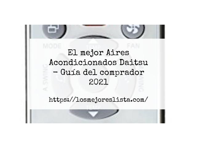 Los Mejores Aires Acondicionados Daitsu – Guía de compra, Opiniones y Comparativa del 2021 (España)