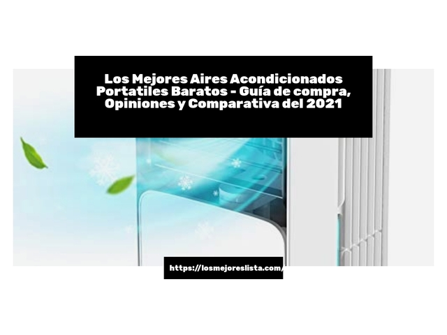 Los Mejores Aires Acondicionados Portatiles Baratos – Guía de compra, Opiniones y Comparativa del 2021 (España)