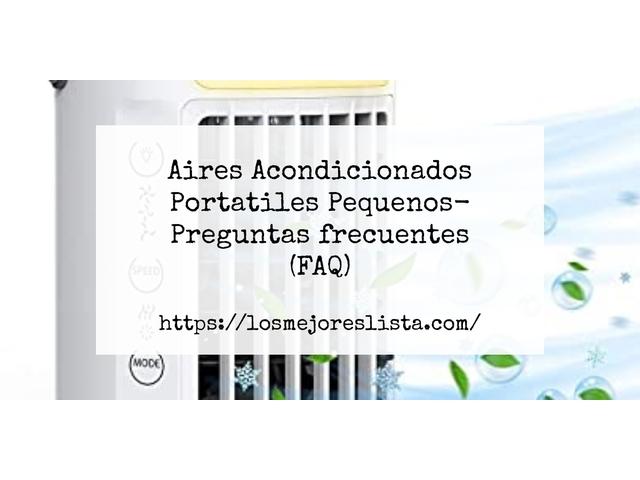 Los Mejores Aires Acondicionados Portatiles Pequenos – Guía de compra, Opiniones y Comparativa del 2021 (España)