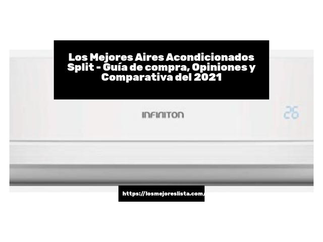 Los Mejores Aires Acondicionados Split – Guía de compra, Opiniones y Comparativa del 2021 (España)