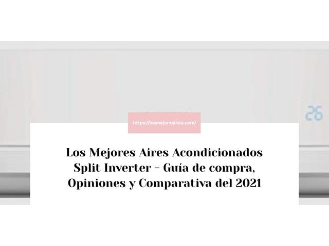 Los Mejores Aires Acondicionados Split Inverter – Guía de compra, Opiniones y Comparativa del 2021 (España)