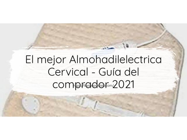 Los Mejores Almohadilelectrica Cervical – Guía de compra, Opiniones y Comparativa del 2021 (España)