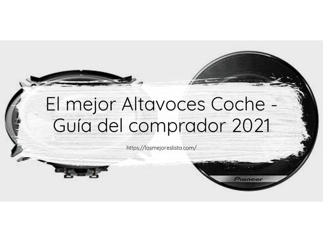 Los Mejores Altavoces Coche – Guía de compra, Opiniones y Comparativa del 2021 (España)