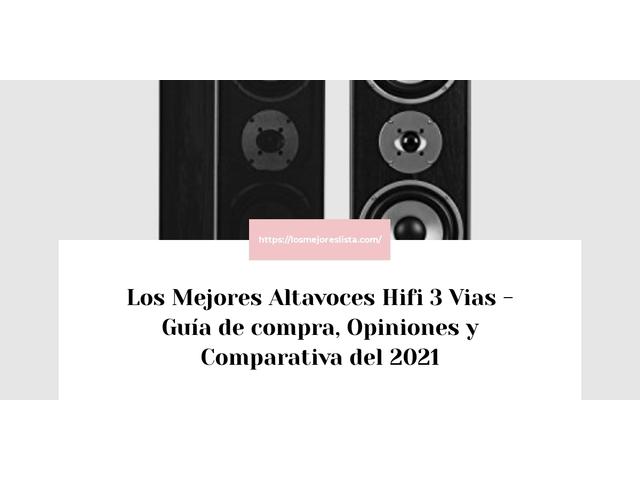 Los Mejores Altavoces Hifi 3 Vias – Guía de compra, Opiniones y Comparativa del 2021 (España)