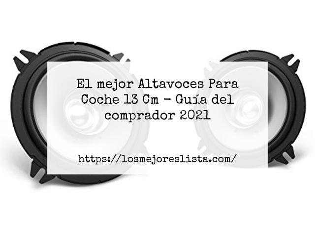 Los Mejores Altavoces Para Coche 13 Cm – Guía de compra, Opiniones y Comparativa del 2021 (España)