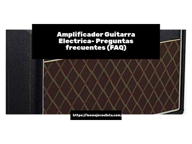 Los Mejores Amplificador Guitarra Electrica – Guía de compra, Opiniones y Comparativa del 2021 (España)
