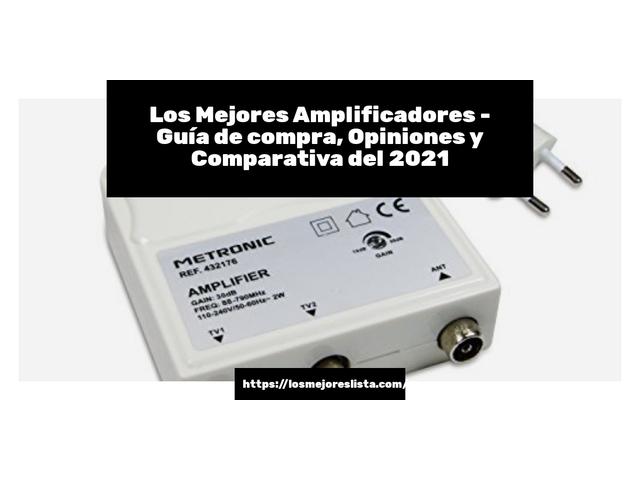 Los Mejores Amplificadores – Guía de compra, Opiniones y Comparativa del 2021 (España)