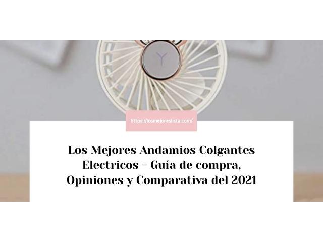 Los Mejores Andamios Colgantes Electricos – Guía de compra, Opiniones y Comparativa del 2021 (España)