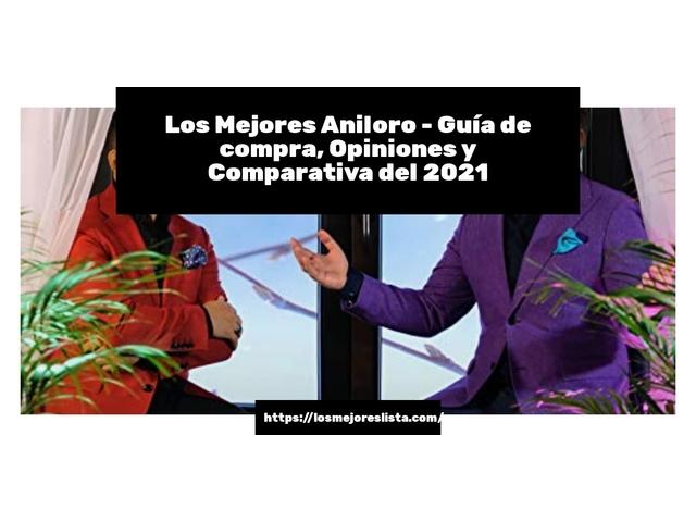 Los Mejores Aniloro – Guía de compra, Opiniones y Comparativa del 2021 (España)