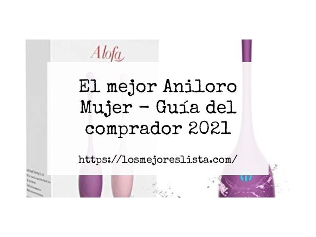 Los Mejores Aniloro Mujer – Guía de compra, Opiniones y Comparativa del 2021 (España)