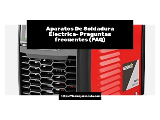 Los Mejores Aparatos De Soldadura Electrica – Guía de compra, Opiniones y Comparativa del 2021 (España)