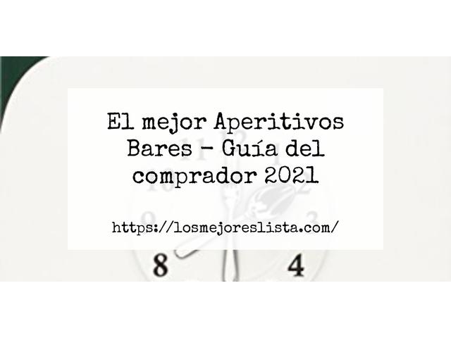 Los Mejores Aperitivos Bares – Guía de compra, Opiniones y Comparativa del 2021 (España)