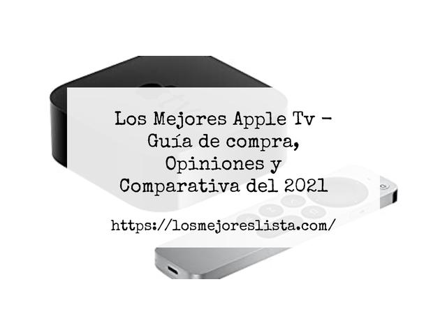 Los Mejores Apple Tv – Guía de compra, Opiniones y Comparativa del 2021 (España)