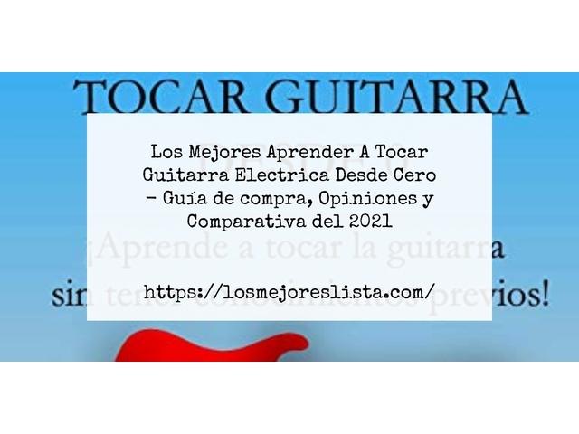 Los Mejores Aprender A Tocar Guitarra Electrica Desde Cero – Guía de compra, Opiniones y Comparativa del 2021 (España)