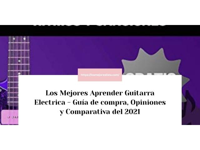 Los Mejores Aprender Guitarra Electrica – Guía de compra, Opiniones y Comparativa del 2021 (España)