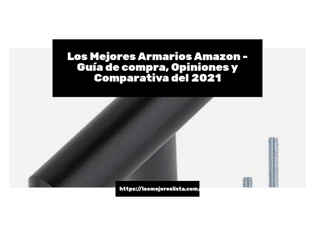 Los Mejores Armarios Amazon – Guía de compra, Opiniones y Comparativa del 2021 (España)