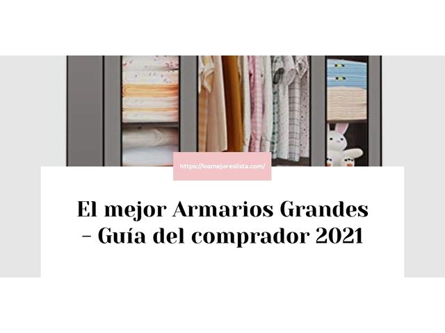 Los Mejores Armarios Grandes – Guía de compra, Opiniones y Comparativa del 2021 (España)