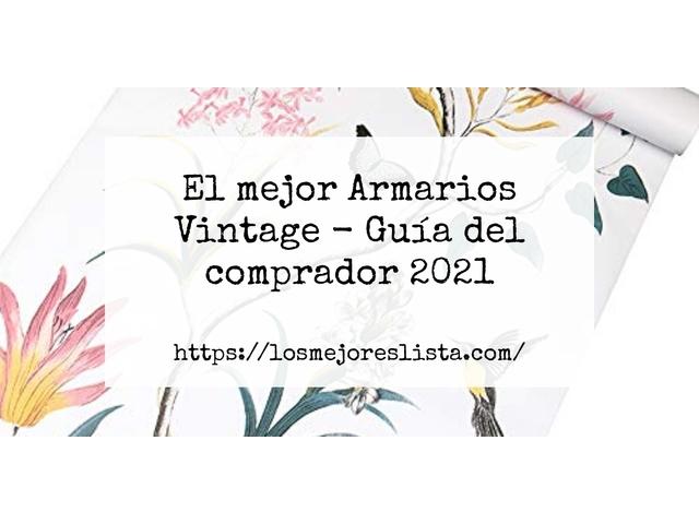 Los Mejores Armarios Vintage – Guía de compra, Opiniones y Comparativa del 2021 (España)