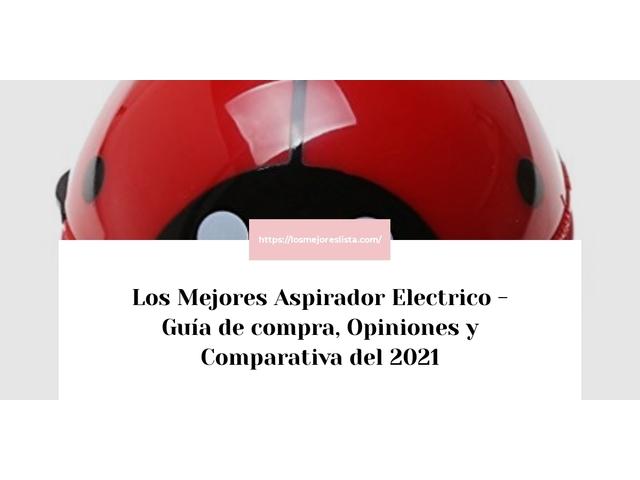 Los Mejores Aspirador Electrico – Guía de compra, Opiniones y Comparativa del 2021 (España)
