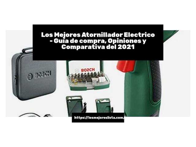 Los Mejores Atornillador Electrico – Guía de compra, Opiniones y Comparativa del 2021 (España)