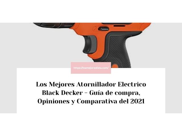 Los Mejores Atornillador Electrico Black Decker – Guía de compra, Opiniones y Comparativa del 2021 (España)