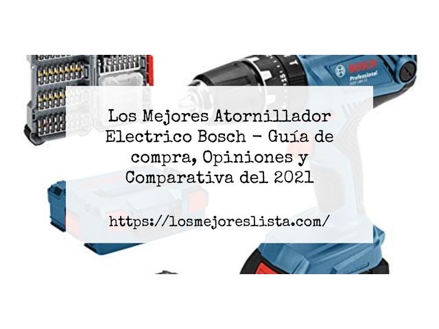 Los Mejores Atornillador Electrico Bosch – Guía de compra, Opiniones y Comparativa del 2021 (España)