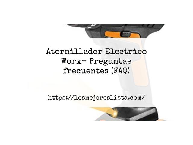Los Mejores Atornillador Electrico Worx – Guía de compra, Opiniones y Comparativa del 2021 (España)