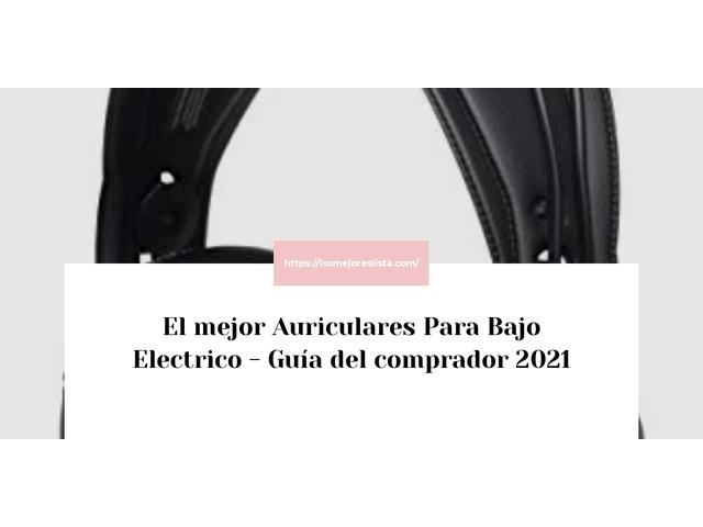 Los Mejores Auriculares Para Bajo Electrico – Guía de compra, Opiniones y Comparativa del 2021 (España)