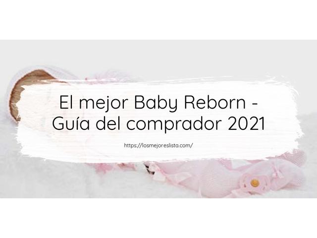 Los Mejores Baby Reborn – Guía de compra, Opiniones y Comparativa del 2021 (España)