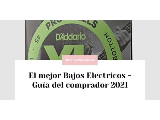 Los Mejores Bajos Electricos – Guía de compra, Opiniones y Comparativa del 2021 (España)