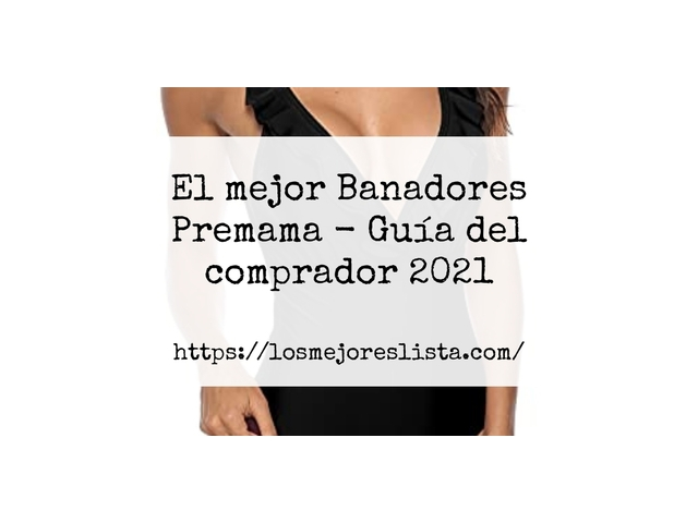 Los Mejores Banadores Premama – Guía de compra, Opiniones y Comparativa del 2021 (España)